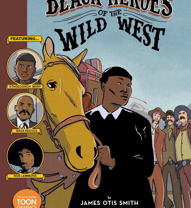 Black Heroes of the Wild West by James Otis Smith